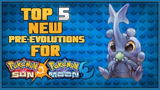 Top 5 New Pre-Evolutions for Pokémon Sun and Pokémon Moon