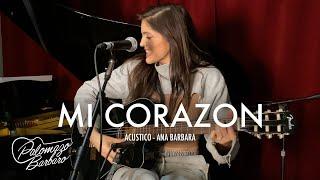 Ana Barbara - Mi Corazón (Acustico)