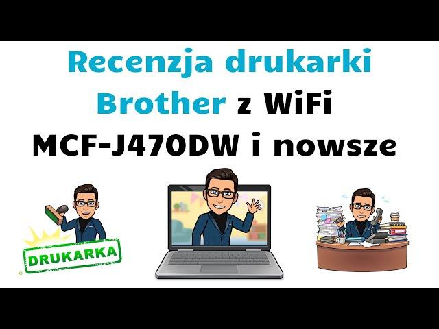 Recenzja drukarki Brother MCF-J470DW i nowsze 👨💻 Urządzenie wielofunkcyjne z WiFi 🏆🎯