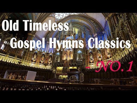 Old Timeless Gospel Hymns Classics - NO.1