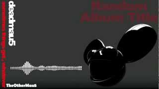 Deadmau5 - Sometimes Things Get, Whatever || HD