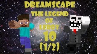 Dreamscape: The Legend of Leroy Adventure Map with Salvadore (Part 10 1/2)