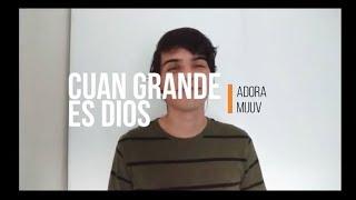 ADORA - MIJUV - Cuán grande es Dios