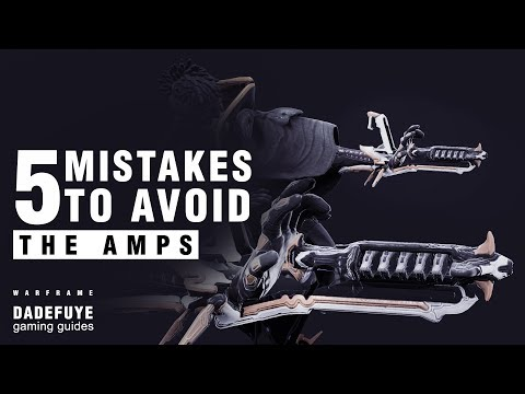 Warframe | 5 MISTAKES to Avoid When Building An AMP - BIGGER IS BETTER?