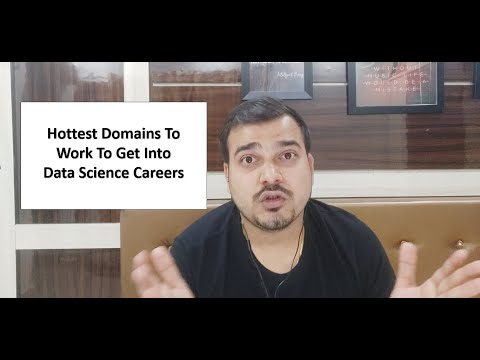 Hottest Domains To Work To Get Into Data Science Careers