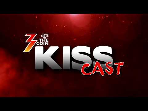 Ep. 14 Three Sides of the Coin KISS Cast for May 22, 2018