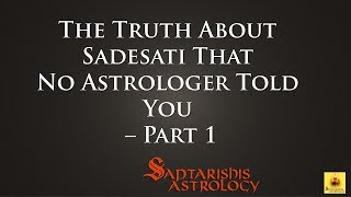 Truth About Sadesati That No Astrologer Told You | Part 1 By Unknown Astrologer