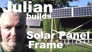 Julian builds: a Solar Panel Frame for the Winter #2