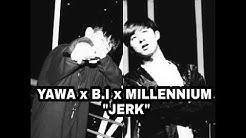 "[YG TRAINEE]  ""JERK"" YAWA x B.I x MILLENNIUM"