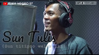 Download lagu Sun Tulis (Koplo Version) - Ader Negro(Official Music Video)