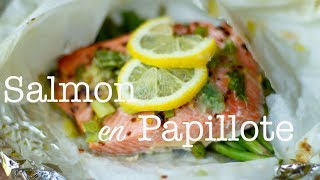 Salmon en Papillote: Salmon & Vegetables in Parchment (30 minute Meal)