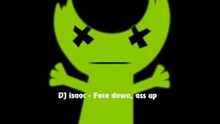 DJ Isaac - Face Down Ass Up (Dr Rude Remix)