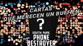 CARTAS QUE MERECEN UN BUFF EN SOUTH PARK PHONE DESTROYER