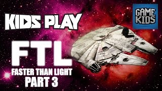 FTL Millennium Falcon Gameplay Part 3 - Kids Play