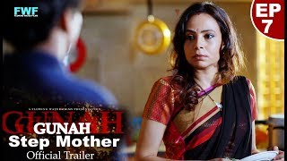Gunah - Step Mother - Episode 7 - Official Trailer | FWFOriginals | Releasing on 17th June