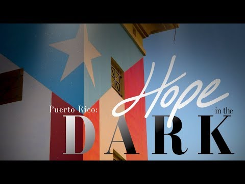Puerto Rico: Hope In The Dark