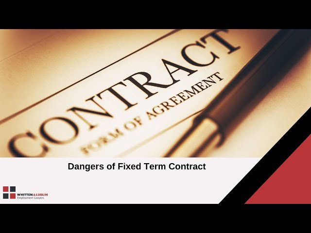 Dangers of Fixed Term Contract - Employment Lawyers