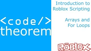 Arrays and For Loops - Introduction to Roblox Scripting - Part 15