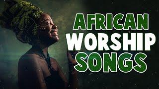 Mega Worship Songs - Best African Morning Worship Songs - best playlist of gospel songs 2020