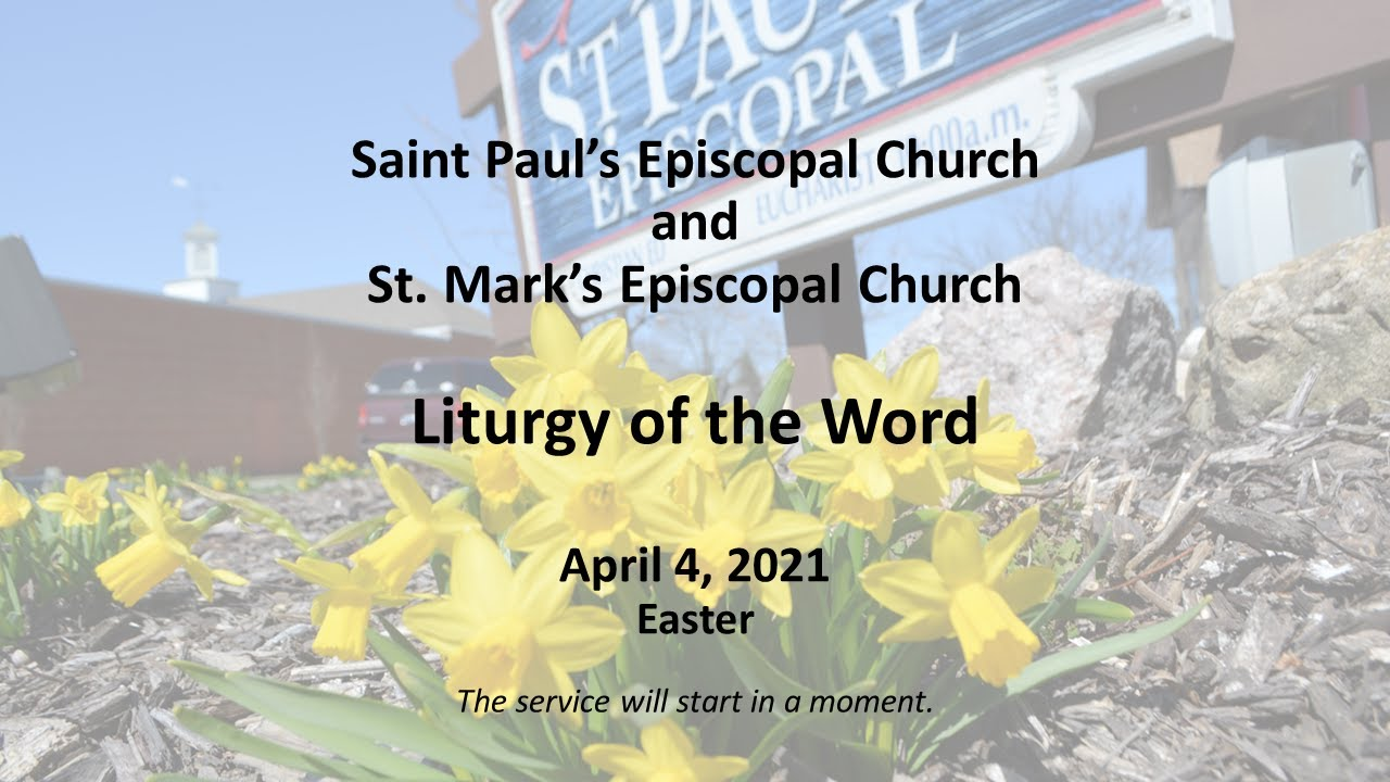 Easter Sunday Service - St. Paul's Watertown and St. Mark's Beaver Dam, WI - April 4, 2021