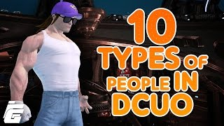 10 Types Of People You Will Meet in DCUO