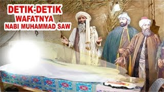 SEDIH!! Detik Detik Wafatnya Nabi Muhamamd SAW Bikin Jutaan Mata Umat Rosululloh Menangis