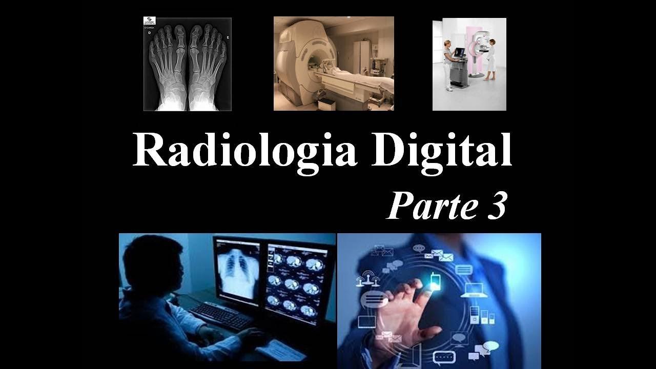 Radiologia Digital part. 3 (DICOM, PACS, Teleradiologia)