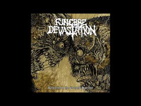 Funebre Devastation - Rebirth Of The Cursed Spectre (Full Album, 2019)