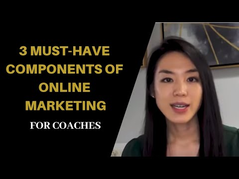 3 MUST-HAVE Components Of Online Marketing For Coaches