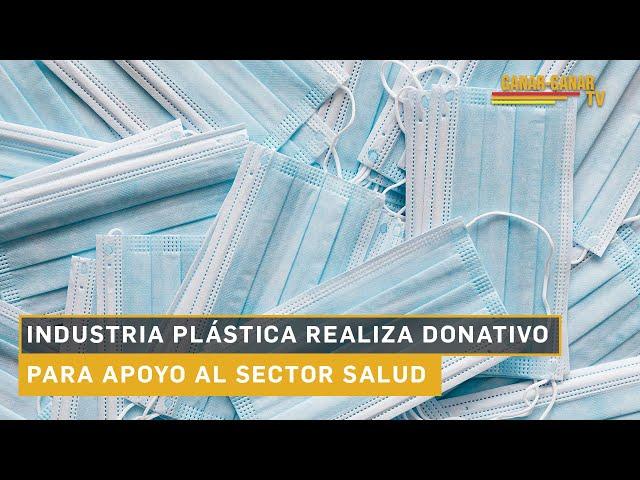 INDUSTRIA PLÁSTICA REALIZA DONATIVO PARA APOYO AL SECTOR SALUD