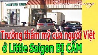 Trường thẩm mỹ của người Việt ở Little Saigon B,Ị C,Ấ,M