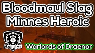 Warlords of Draenor Heroic Bloodmaul Slag Mine Guide - Patch 6.0.3