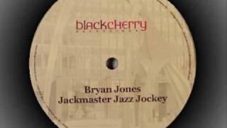 Bryan Jones - Jackmaster Jazz Jockey (Sound Republics Remix)