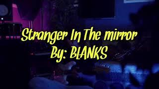 Download Lagu BLANKS - Stranger In The Mirror (Lyrics) mp3