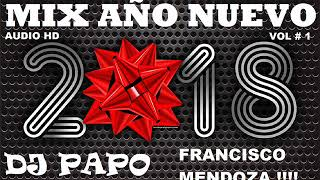 FIESTA MIX AÑO NUEVO 2018 (VOL 1) EXITOS PARA BAILAR SIN PARAR (AUDIO HD) DJ PAPO