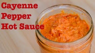Easy Cayenne Pepper Hot Sauce Recipe -- Parisian Kitchen