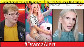 CallmeCarson vs Belle Delphine!  #DramaAlert Jeffree Star loses 100k subs? & I QUIT!