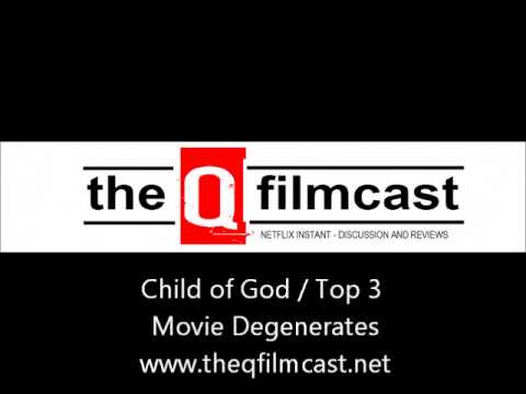 REVIEW : Child of God / Top 3 Movie Degenerates