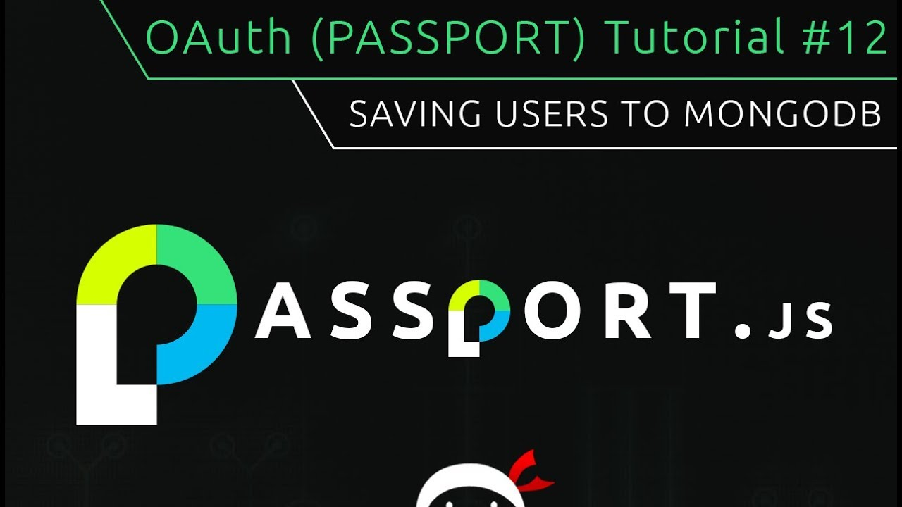 OAuth (Passport js) Tutorial #12 - Saving User to MongoDB