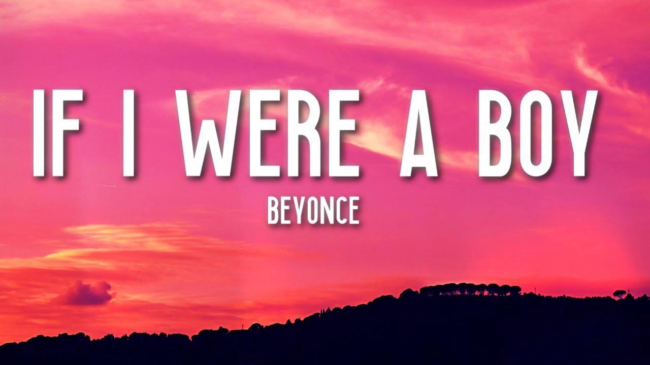 If I Were A Boy Beyonce Lyrics Youtube
