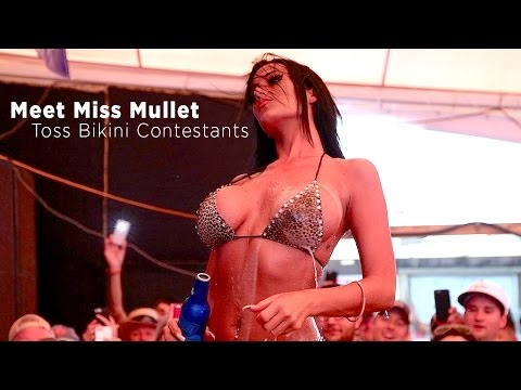 Oh, and there is a Miss Mullet Toss Bikini Contest