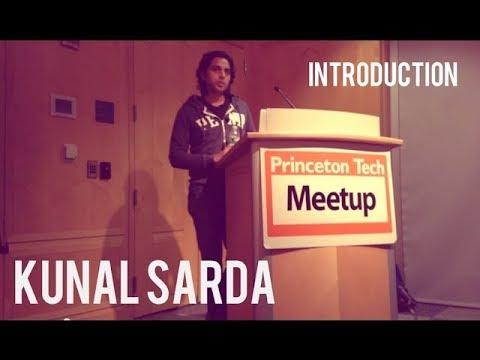 Kunal Sarda at Princeton Tech Meetup  (Part 1)