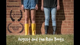 August and the Rain Boots (An LGBT Short Film)