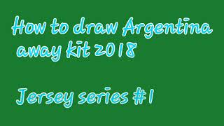 How to draw Argentina away kit 2018-Jersey series #1