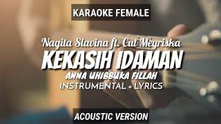 Download Lagu KEKASIH IDAMAN (ANNA UHIBBUKA FILLAH) - Nagita Slavina Feat Cut Meyriska | by Ruang Acoustic Karaoke mp3