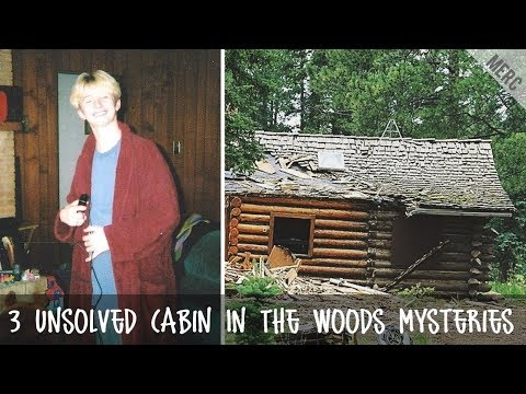 3 Unsolved Cabin In The Woods Mysteries