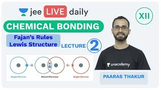Chemical Bonding - Lecture 2 | Unacademy JEE | LIVE DAILY | IIT JEE Chemistry | Paaras Thakur