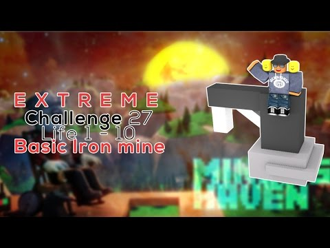 Miners Haven: Challenge 27 (Life 1 - 10 Basic Iron Mine) (EXTREME)