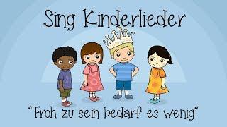 Froh zu sein bedarf es wenig - Kinderlieder zum Mitsingen | Sing Kinderlieder