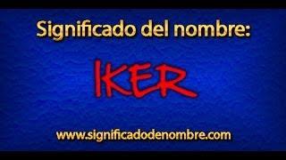 Significado de Iker | ¿Qué significa Iker?